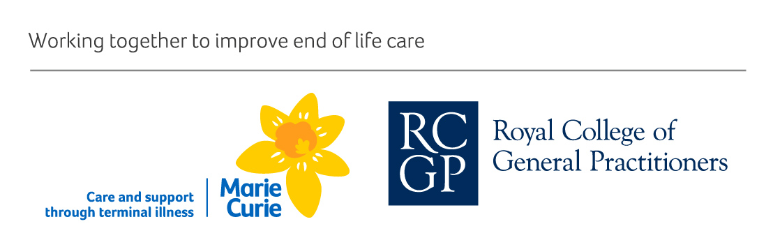 Working together to improve end of life care care and support through terminal illness marie curie royal college of general practitioners